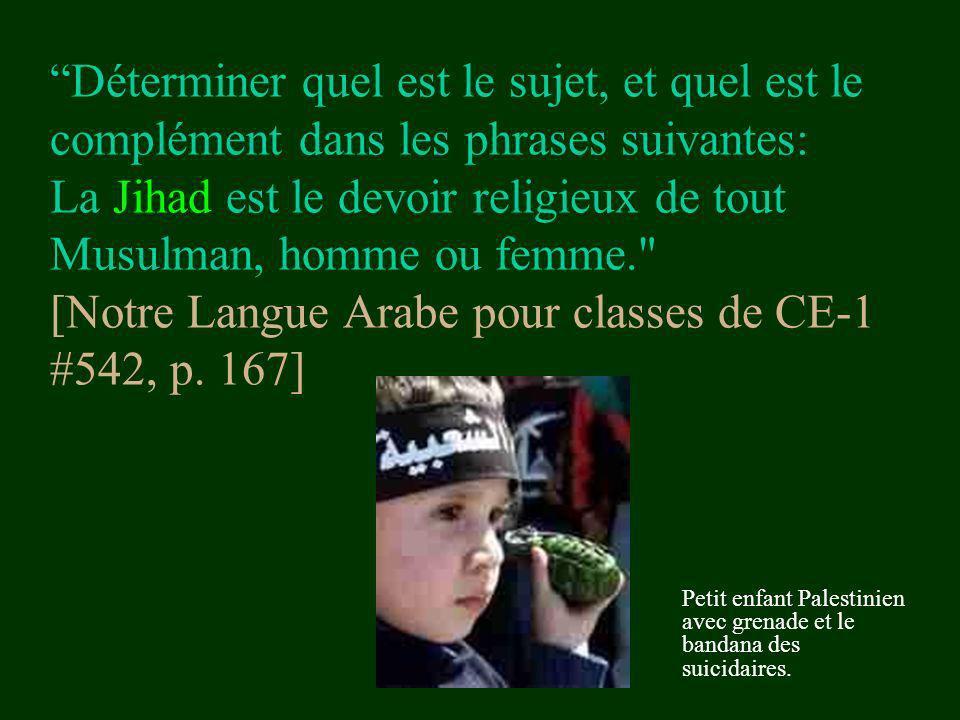 Déterminer quel est le sujet, et quel est le complément dans les phrases suivantes: La Jihad est le devoir religieux de tout Musulman, homme ou femme. [Notre Langue Arabe pour classes de CE-1 #542, p. 167]